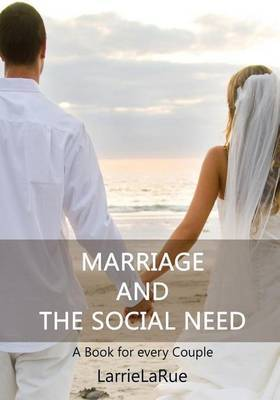 Marriage and the Social Need: A Book for Every Couple