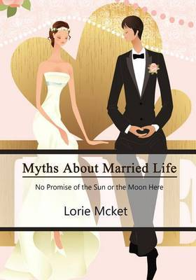 Myths about Married Life: No Promice of the Sun or Moon Here