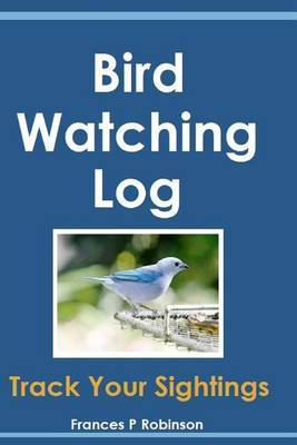 Bird Watching Log: Track Your Sightings