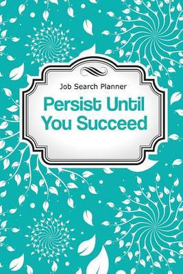 Job Search Planner: Persist Until You Succeed