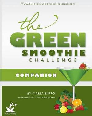 The Green Smoothie Challenge Companion