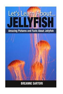 Jellyfish: Amazing Pictures and Facts about Jellyfish