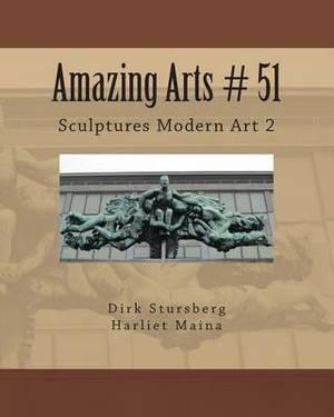 Amazing Arts # 51: Sculptures Modern Art 2