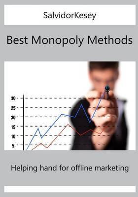 Best Monopoly Methods: Helping Hand for Offline Marketing