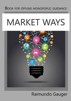 Market Ways: Book for Offline Monopoplic Guidance