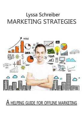 Marketing Strategies: A Helping Guide for Offline Marketing