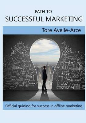 Path to Successful Marketing: Official Guiding for Success in Offline Marketing