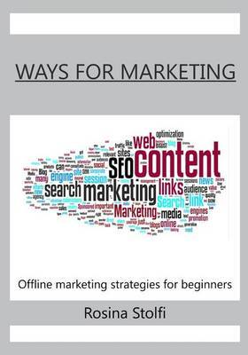 Ways for Marketing: Offline Marketing Strategies for Beginners