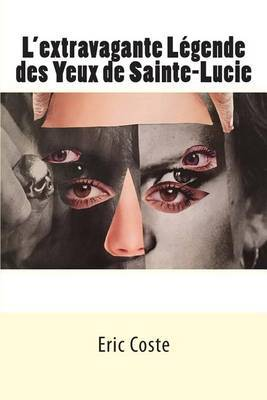 L'Extravagante Legende Des Yeux de Sainte-Lucie