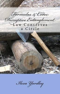 Formulas & Codes  : Disruptive Entanglement: Law Conserves a Circle