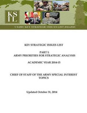 Key Strategic Issues List - Chief of Staff of the Army Special Interest Topics [Academic Year 2014-15]