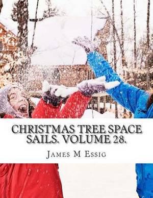 Christmas Tree Space Sails. Volume 28.