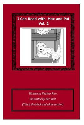 I Can Read with Max and Pat, Volume 2,: Black and White Version