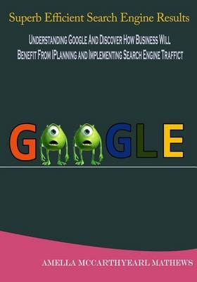 Superb Efficient Search Engine Results: Planning and Implementing Search Engine Traffic
