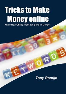 Tricks to Make Money Online: Know How Online Work Can Bring in Money
