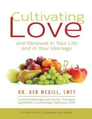 Cultivating Love and Renewal in Your Life and in Your Marriage