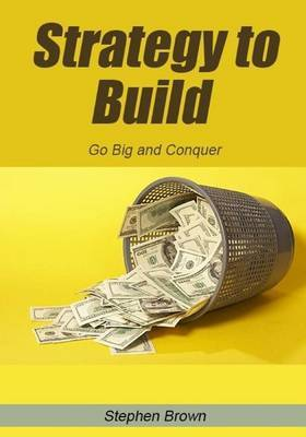 Strategy to Build: Go Big and Conquer