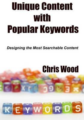 Unique Content with Popular Keywords: Designing the Most Searchable Content