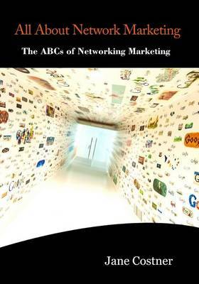 All about Network Marketing: The ABCs of Networking Marketing