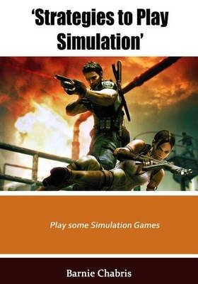 Strategies to Play Simulation: Play Some Simulation Games