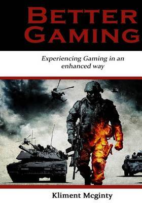 Better Gaming: Experiencing Gaming in an Enhanced Way