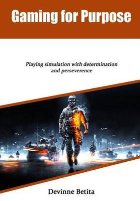 Gaming for Purpose: Playing Simulation with Determination and Perseverence