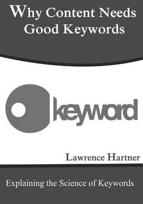 Why Content Needs Good Keywords: Explaining the Science of Keywords