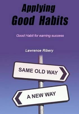 Applying Good Habits: Good Habit for Earning Success