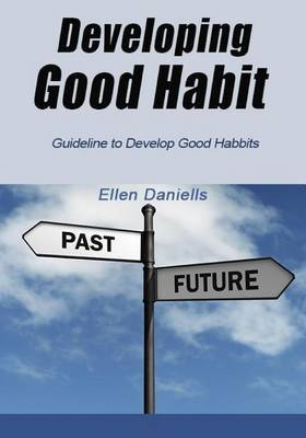 Developing Good Habit: Guideline to Develop Good Habbits