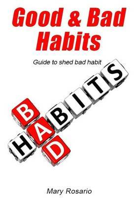 Good & Bad Habits  : Guide to Shed Bad Habit