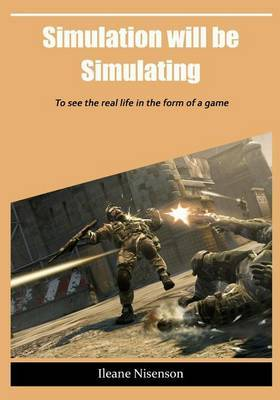 Simulation Will Be Simulating: To See the Real Life in the Form of a Game
