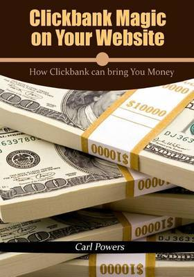 Clickbank Magic on Your Website: How Clickbank Can Bring You Money