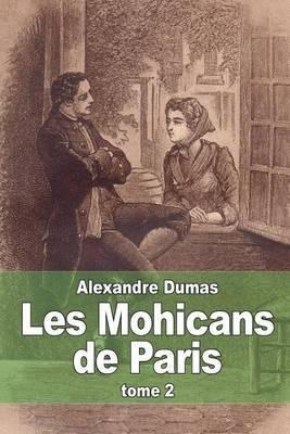 Les Mohicans de Paris: Tome 2