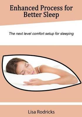 Enhanced Process for Better Sleep: The Next Level Comfort Setup for Sleeping