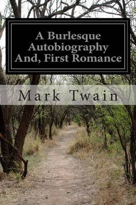 A Burlesque Autobiography And, First Romance