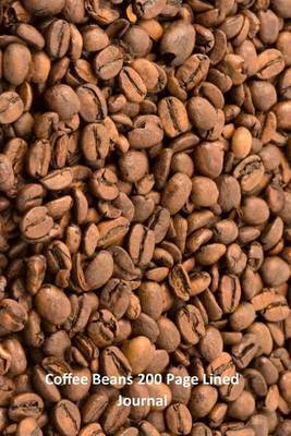 Coffee Beans 200 Page Lined Journal: 200 Page Lined Journal