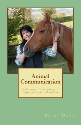 Animal Communication: The Essential Guide for Animal Communicators - Book One