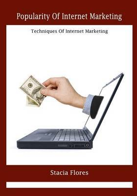 Popularity of Internet Marketing: Techniques of Internet Marketing