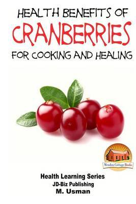 Health Benefits of Cranberries - For Cooking and Healing