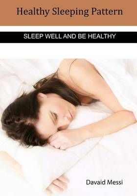 Healthy Sleeping Pattern: Sleep Well and Be Healthy