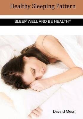 How to Get Sound Sleep: Maintain a Good Sleeping Pattern to Get a Healthy Life
