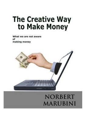 The Creative Way to Make Money: What We Are Not Aware of Making Money