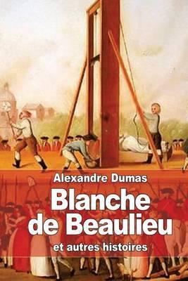 Blanche de Beaulieu: Et Autres Histoires