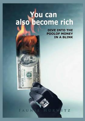 You Can Also Become Rich: Dive Into the Pool of Money in a Blink