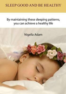 Sleep Good and Be Healthy: By Maintaining These Sleeping Patterns, You Can Achieve a Healthy Life