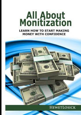 All about Monitization: Learn How to Start Making Money with Confidence