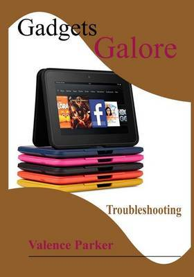 Gadgets Galore: Troubleshooting