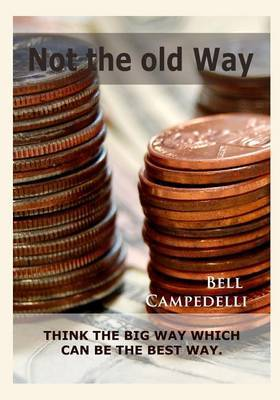 Not the Old Way: Think the Big Way Which Can Be the Best Way