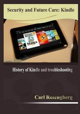 Security and Future Care: Kindle: History of Kindle and Troubleshooting