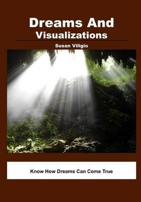 Dreams and Visualizations: Know How Dreams Can Come True
